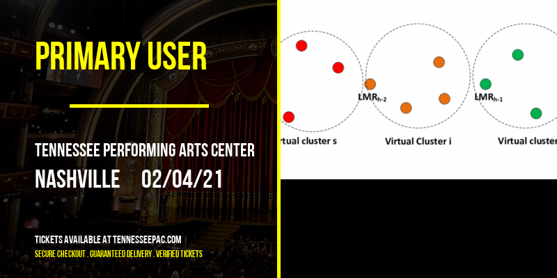 Primary User [POSTPONED] at Tennessee Performing Arts Center