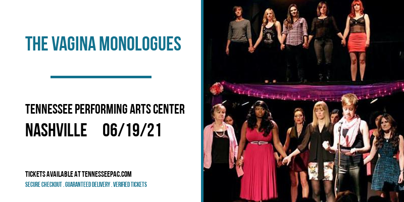The Vagina Monologues [CANCELLED] at Tennessee Performing Arts Center