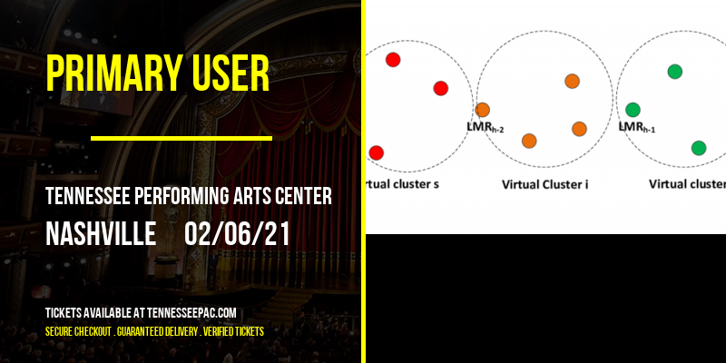 Primary User [CANCELLED] at Tennessee Performing Arts Center