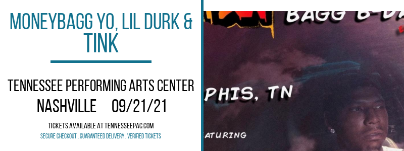 MoneyBagg Yo, Lil Durk & Tink at Tennessee Performing Arts Center